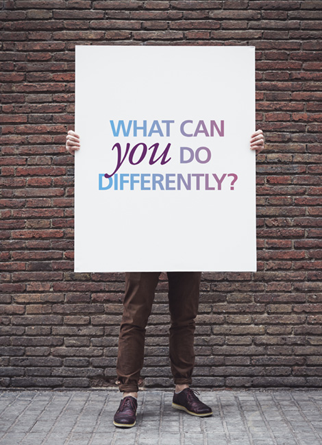 "Poster / sign of 'What can you do differently?"" text"